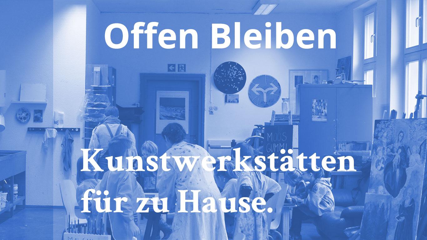 Offen Bleiben - Kunstwerkstätten für alle.