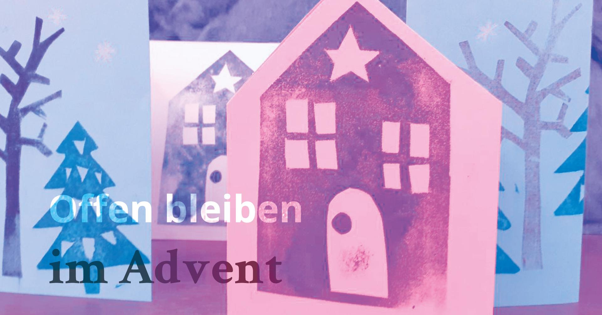 Offen bleiben im Advent